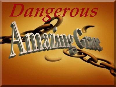 """""""Dangerous Grace"""""""