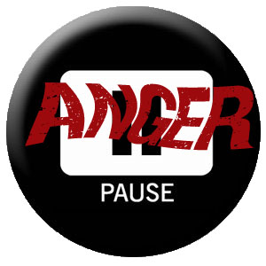 """When Angry, Push the Pause Button"""